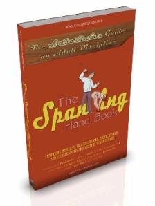 The Spanking Hand Book – the Authoritative Guide to Adult Discipline